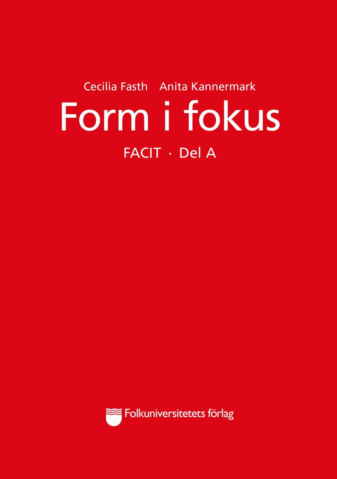Form i fokus A facit