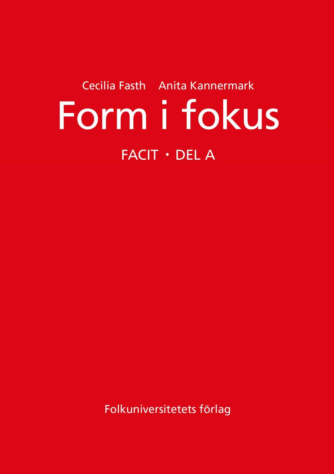 Form i fokus A facit (upplaga 1)
