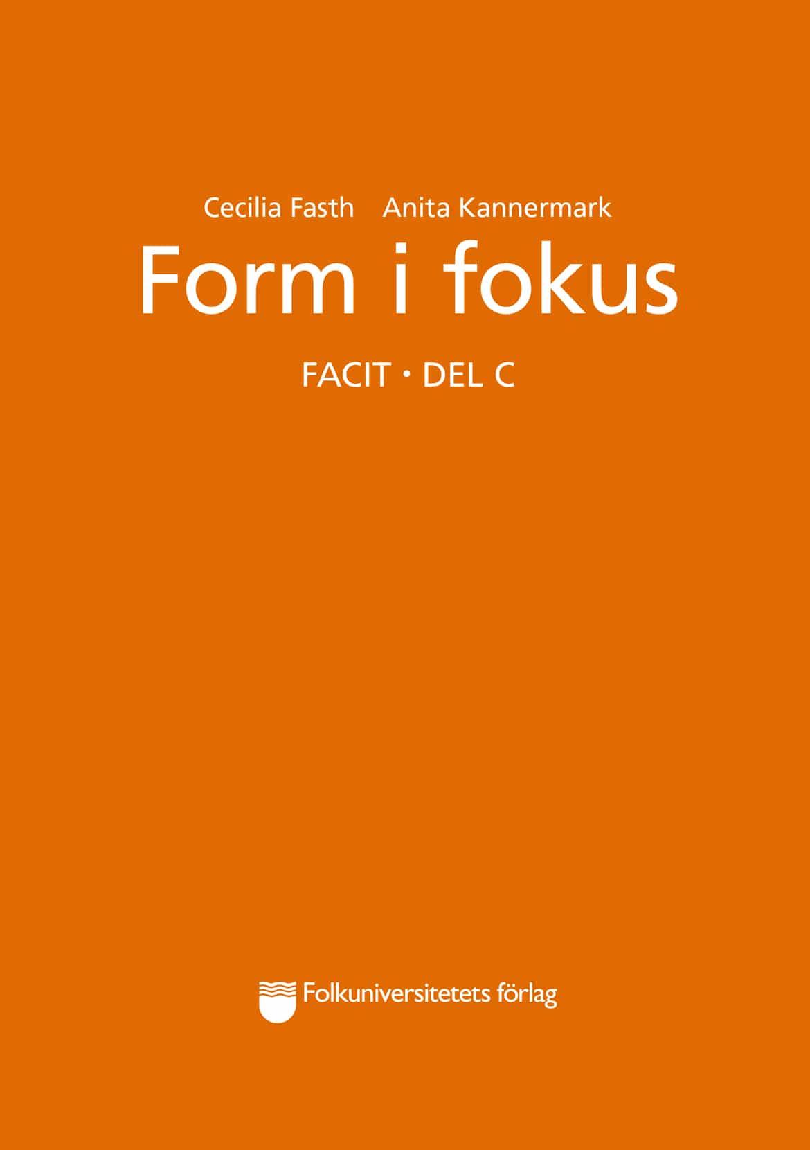 Form i fokus C facit